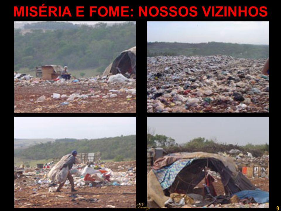 9 Professor Rodrigo Penna MISÉRIA E FOME: NOSSOS VIZINHOS