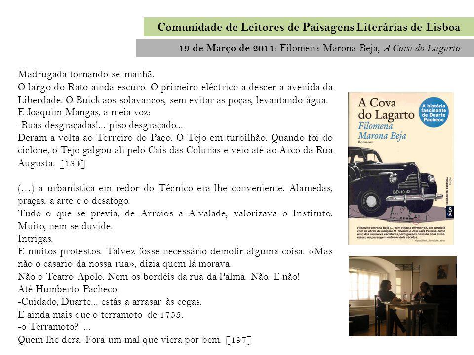 Comunidade de Leitores de Paisagens Literárias de Lisboa 19 de Março de 2011 : Filomena Marona Beja, A Cova do Lagarto Madrugada tornando-se manhã. O