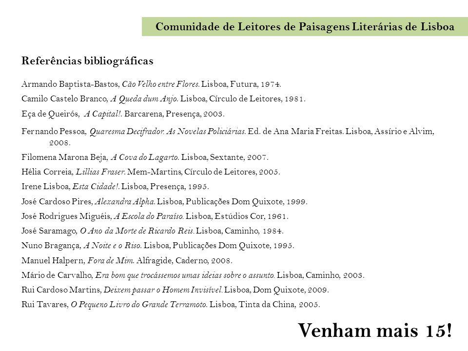Referências bibliográficas Armando Baptista-Bastos, Cão Velho entre Flores. Lisboa, Futura, 1974. Camilo Castelo Branco, A Queda dum Anjo. Lisboa, Cír