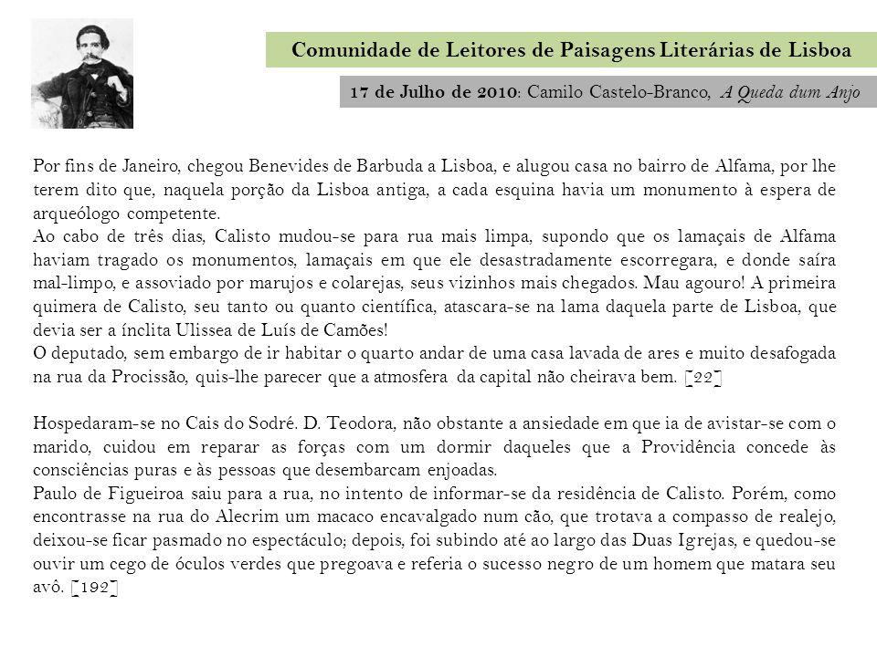 Por fins de Janeiro, chegou Benevides de Barbuda a Lisboa, e alugou casa no bairro de Alfama, por lhe terem dito que, naquela porção da Lisboa antiga,