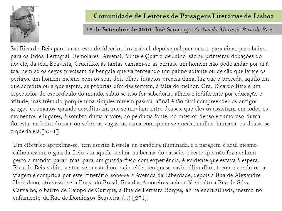 Comunidade de Leitores de Paisagens Literárias de Lisboa 18 de Setembro de 2010 : José Saramago, O Ano da Morte de Ricardo Reis Sai Ricardo Reis para