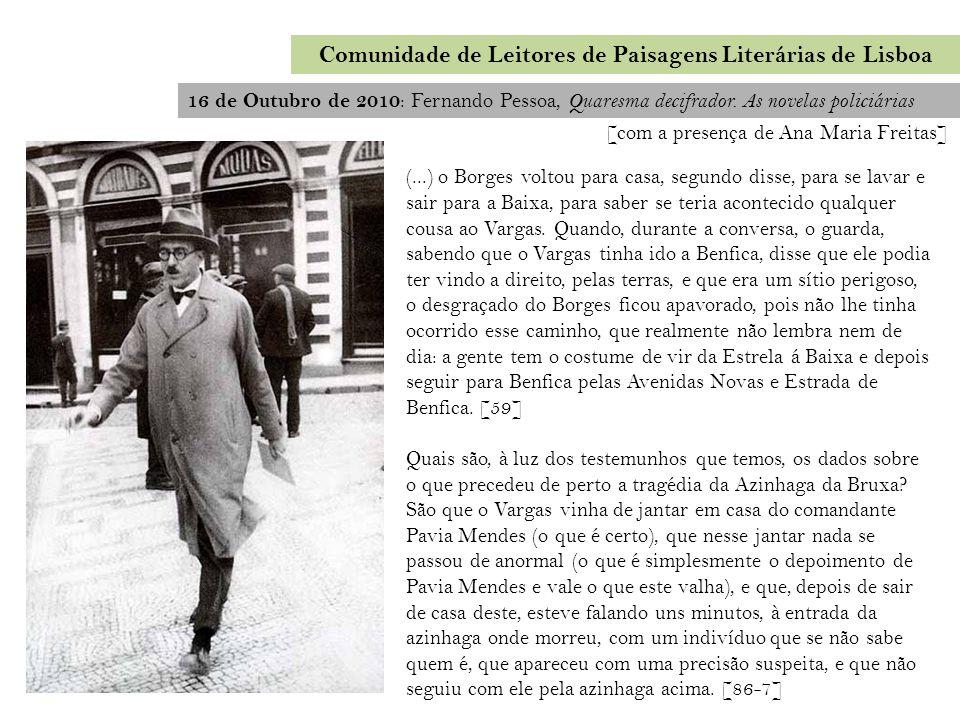 Comunidade de Leitores de Paisagens Literárias de Lisboa 16 de Outubro de 2010 : Fernando Pessoa, Quaresma decifrador. As novelas policiárias (...) o