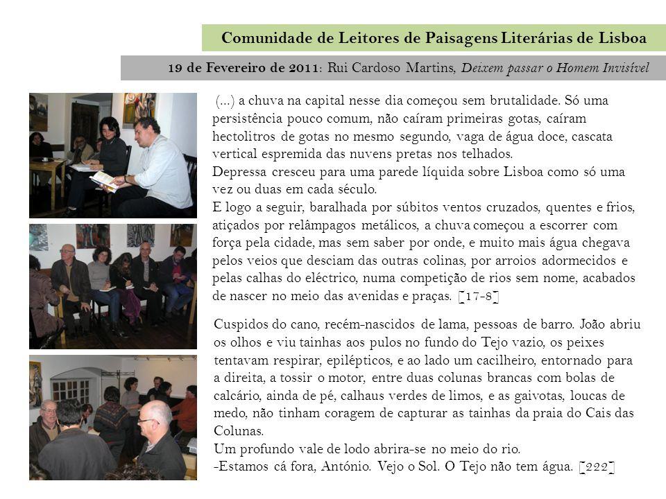 Comunidade de Leitores de Paisagens Literárias de Lisboa 19 de Março de 2011 : Filomena Marona Beja, A Cova do Lagarto Madrugada tornando-se manhã.