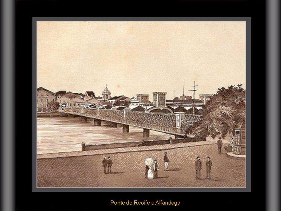 Ponte do Recife e Alfandega