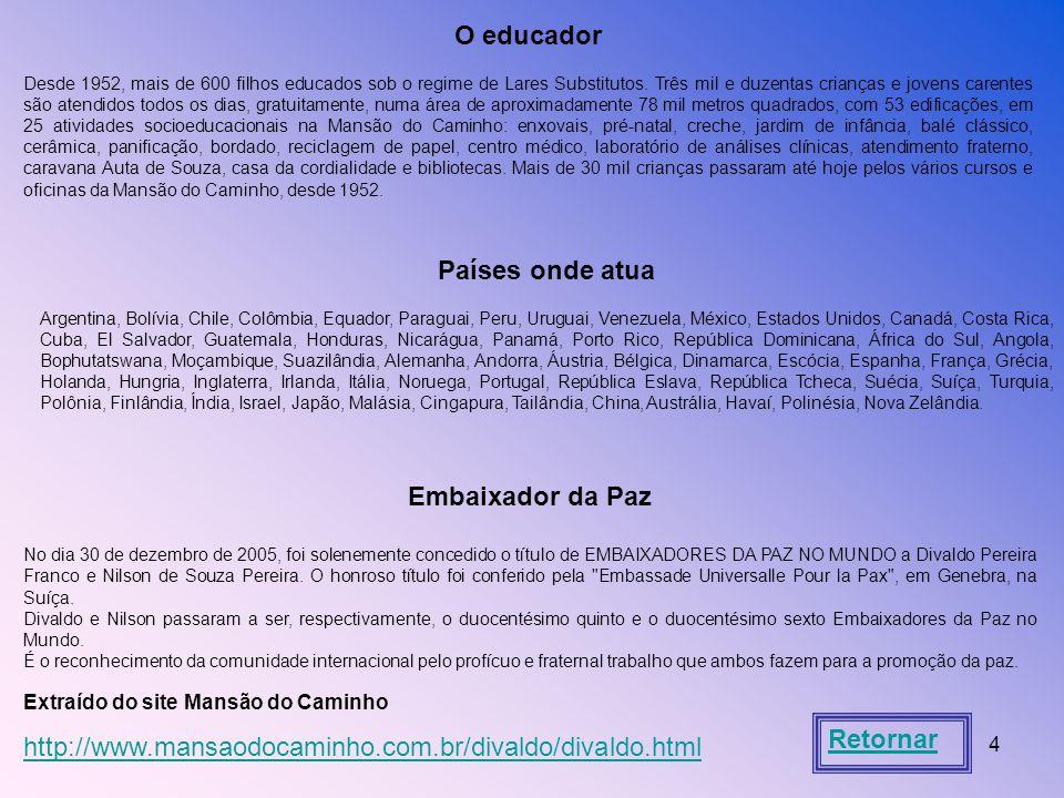 4 O educador Desde 1952, mais de 600 filhos educados sob o regime de Lares Substitutos.