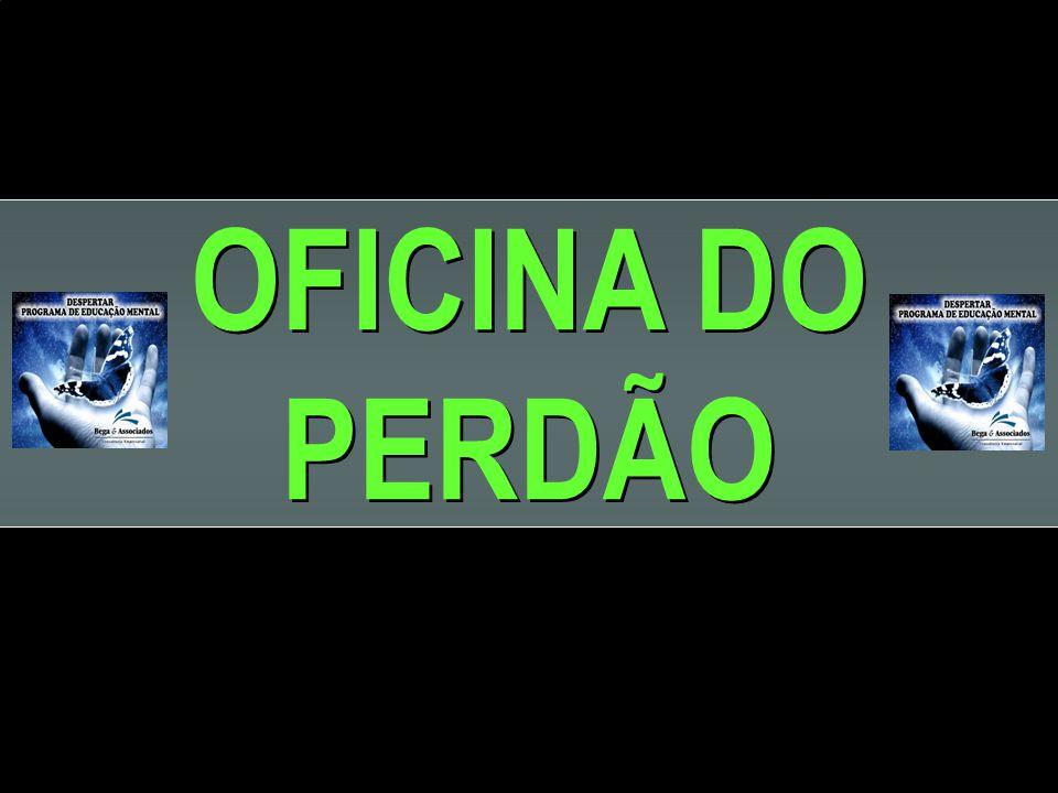 OFICINA DO PERDÃO OFICINA DO PERDÃO