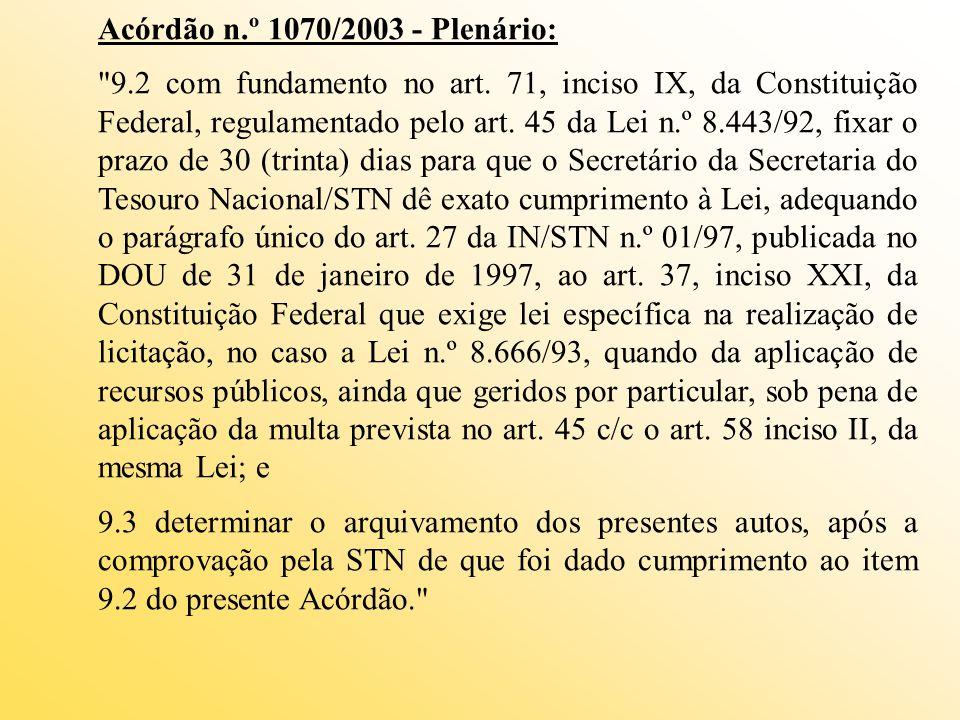 Acórdão n.º 1070/2003 - Plenário: 9.2 com fundamento no art.