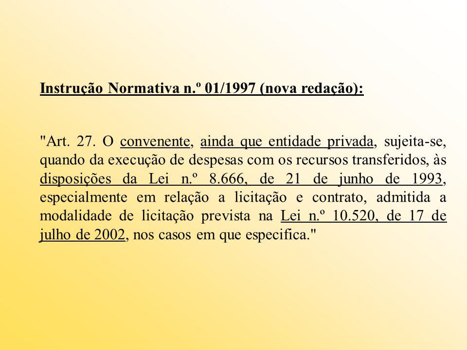 Instrução Normativa n.º 01/1997 (nova redação): Art.