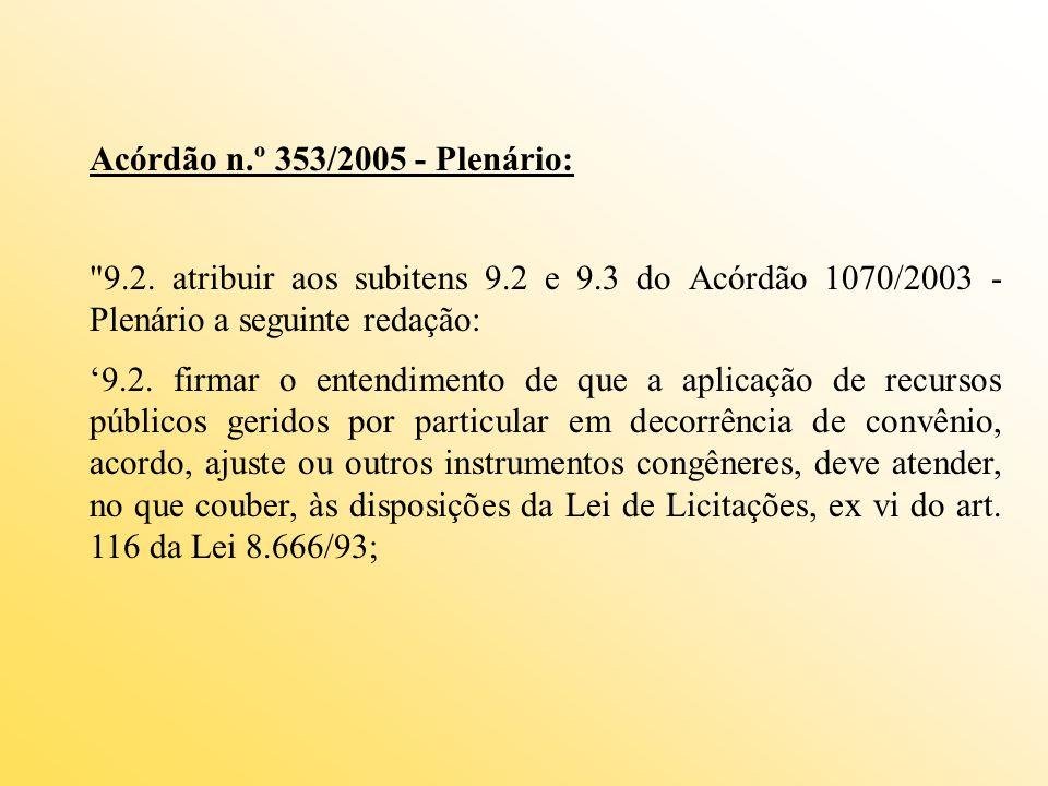 Acórdão n.º 353/2005 - Plenário: 9.2.