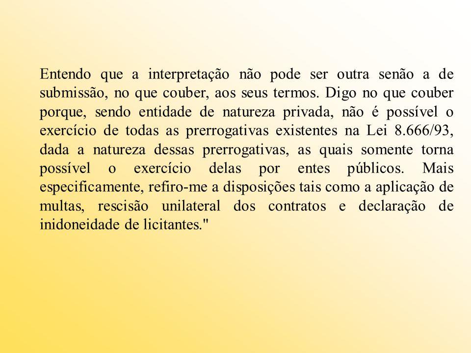 Entendo que a interpretação não pode ser outra senão a de submissão, no que couber, aos seus termos.