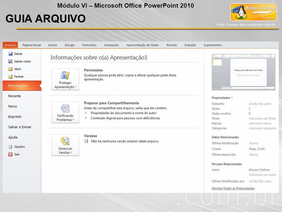 GUIA ARQUIVO Módulo VI – Microsoft Office PowerPoint 2010