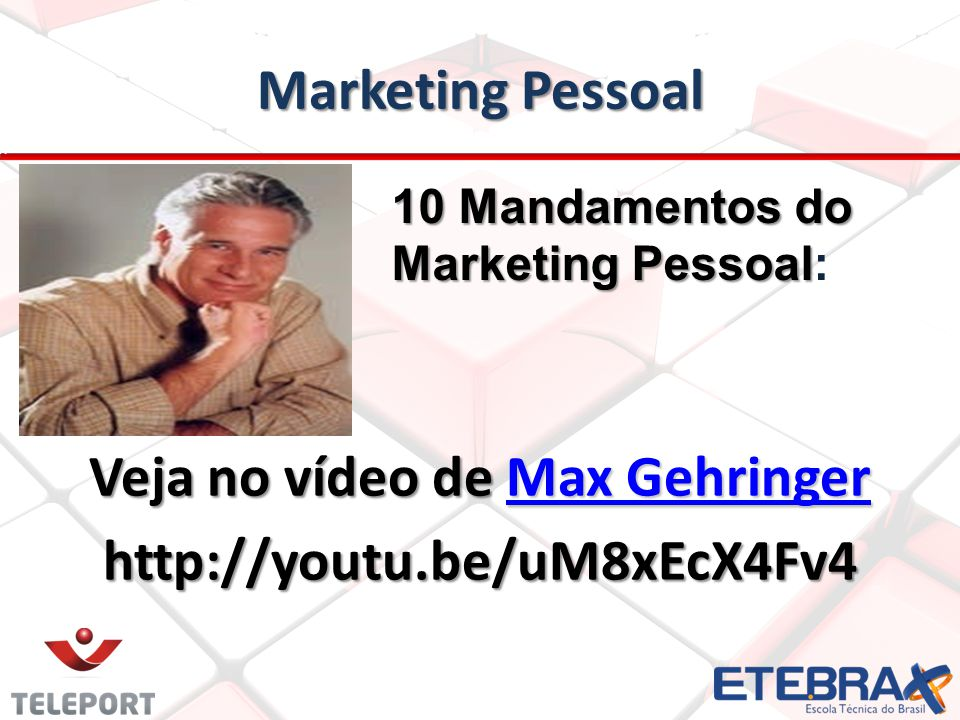 Marketing Pessoal Veja no vídeo de Max Gehringer Max GehringerMax Gehringerhttp://youtu.be/uM8xEcX4Fv4 10 Mandamentos do Marketing Pessoal Marketing P