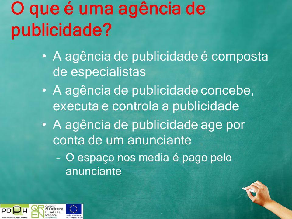 O que é uma agência de publicidade? A agência de publicidade é composta de especialistas A agência de publicidade concebe, executa e controla a public
