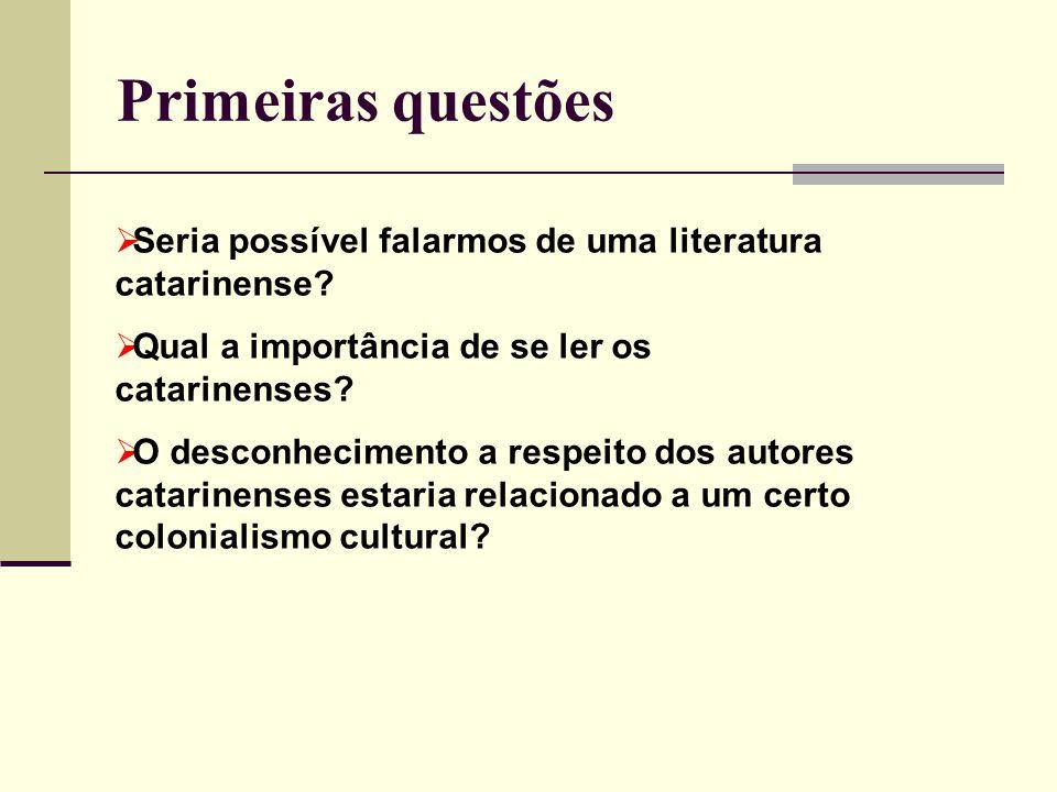 Seria possível falarmos de uma literatura catarinense? Qual a importância de se ler os catarinenses? O desconhecimento a respeito dos autores catarine