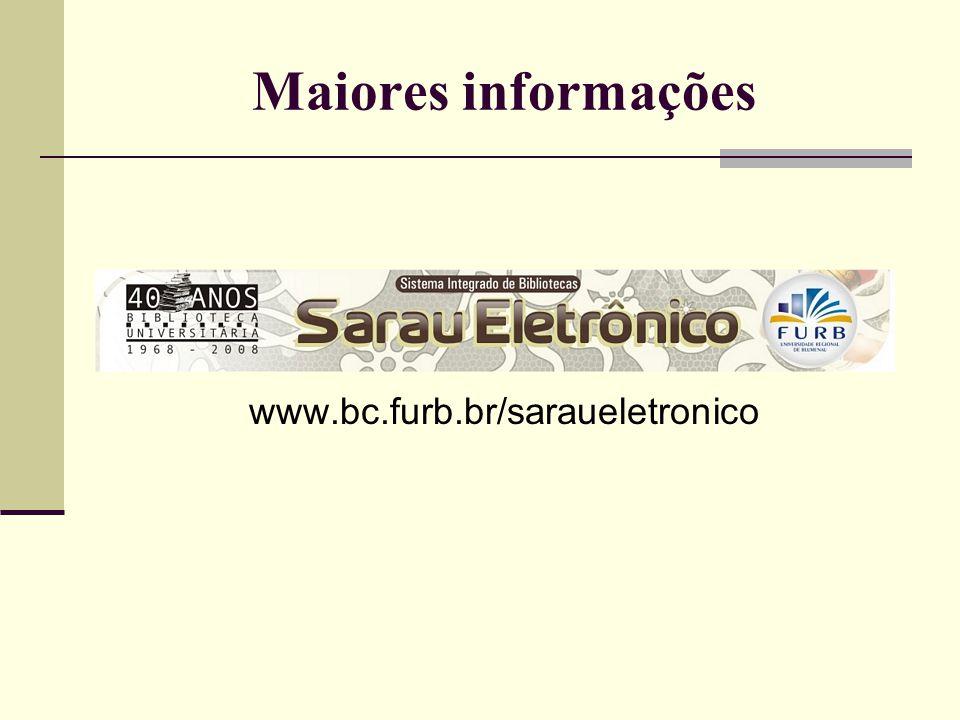 Maiores informações www.bc.furb.br/saraueletronico