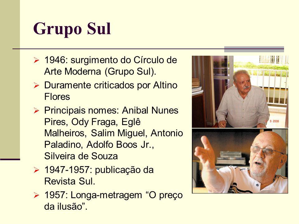 Grupo Sul 1946: surgimento do Círculo de Arte Moderna (Grupo Sul). Duramente criticados por Altino Flores Principais nomes: Anibal Nunes Pires, Ody Fr