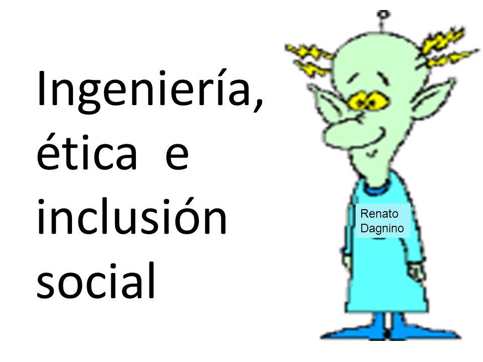 Renato Dagnino Ingeniería, ética e inclusión social