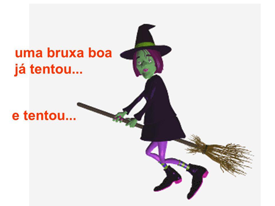 será que a bruxa boa pode voar com a vassoura da bruxa má.