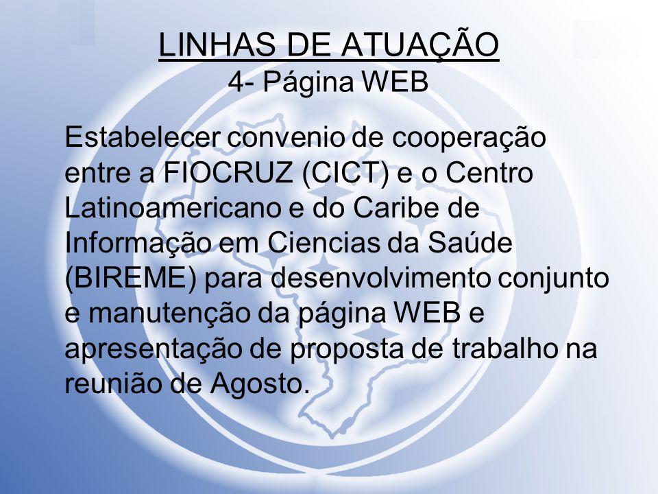 LINHAS DE ATUAÇÃO 4- Página WEB Estabelecer convenio de cooperação entre a FIOCRUZ (CICT) e o Centro Latinoamericano e do Caribe de Informação em Cien