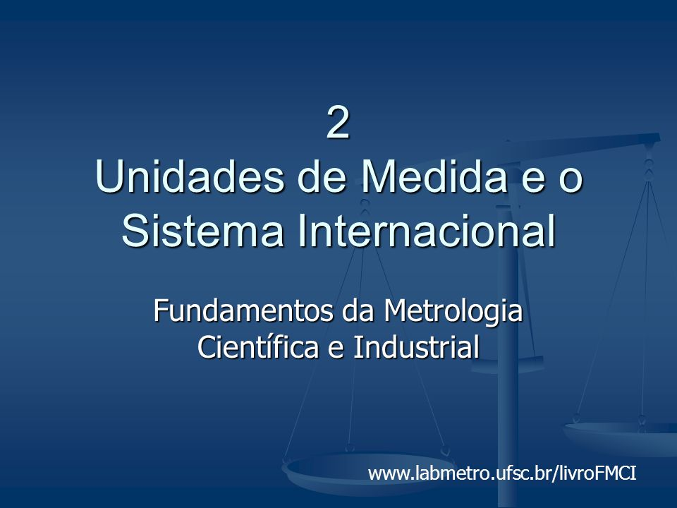 Fundamentos da Metrologia Científica e Industrial - Capítulo 2 - (slide 32/48) Múltiplos e submúltiplos FatorNome do prefixo SímboloFatorNome do prefixo Símbolo 10 24 10 21 10 18 10 15 10 12 10 9 10 6 10 3 10 2 10 1 yotta zetta exa peta tera giga mega quilo hecto deca Y Z E P T G M k h da 10 -1 10 -2 10 -3 10 -6 10 -9 10 -12 10 -15 10 -18 10 -21 10 -24 deci centi mili micro nano pico femto atto zepto yocto d c m n p f a z y