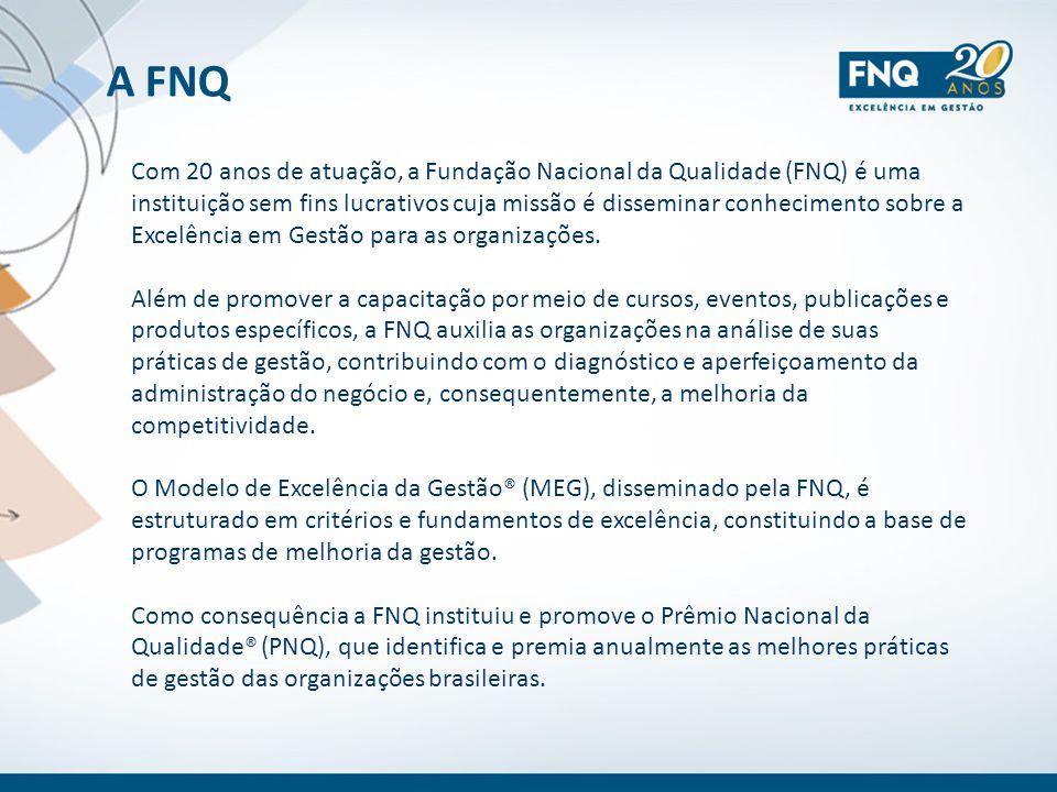 A FNQ Com 20 anos de atuação, a Fundação Nacional da Qualidade (FNQ) é uma instituição sem fins lucrativos cuja missão é disseminar conhecimento sobre
