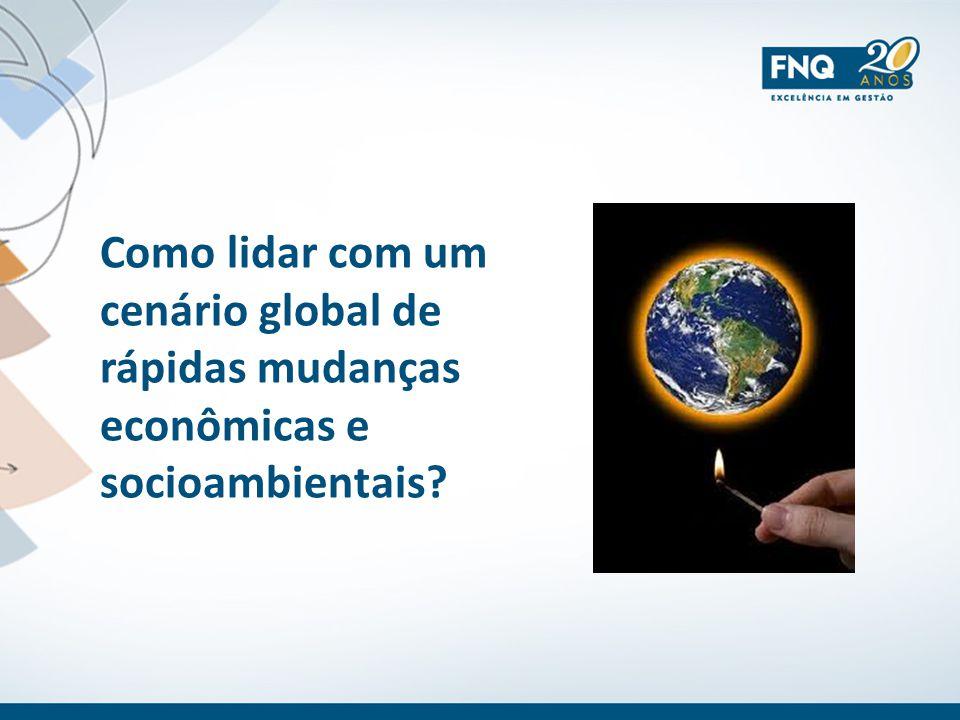 Como lidar com um cenário global de rápidas mudanças econômicas e socioambientais?