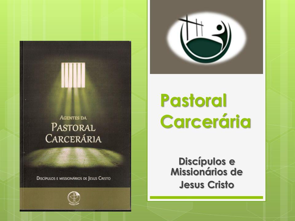 Pastoral Carcerária Discípulos e Missionários de Jesus Cristo