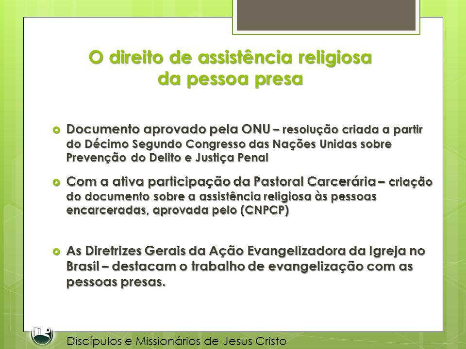 O direito de assistência religiosa da pessoa presa Documento aprovado pela ONU – resolução criada a partir do Décimo Segundo Congresso das Nações Unid