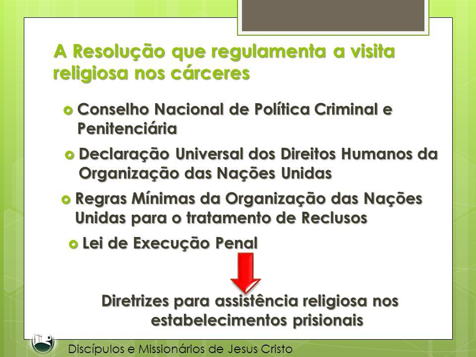A Resolução que regulamenta a visita religiosa nos cárceres Conselho Nacional de Política Criminal e Penitenciária Conselho Nacional de Política Crimi
