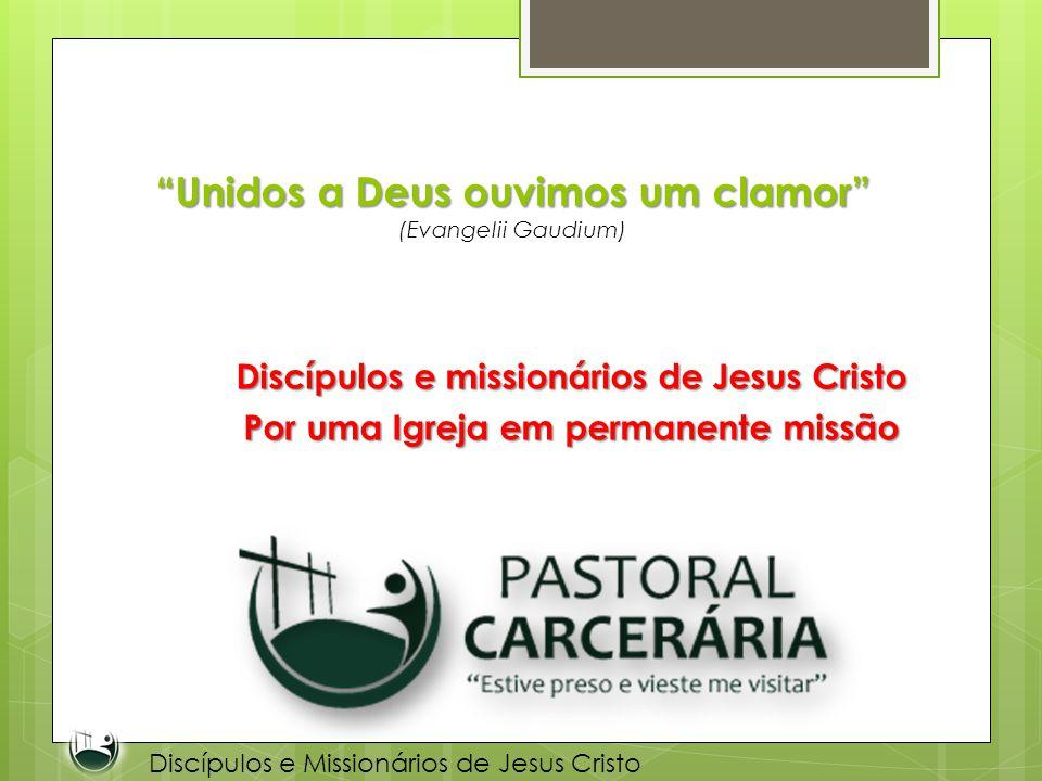 Unidos a Deus ouvimos um clamor Unidos a Deus ouvimos um clamor (Evangelii Gaudium) Discípulos e missionários de Jesus Cristo Por uma Igreja em perman