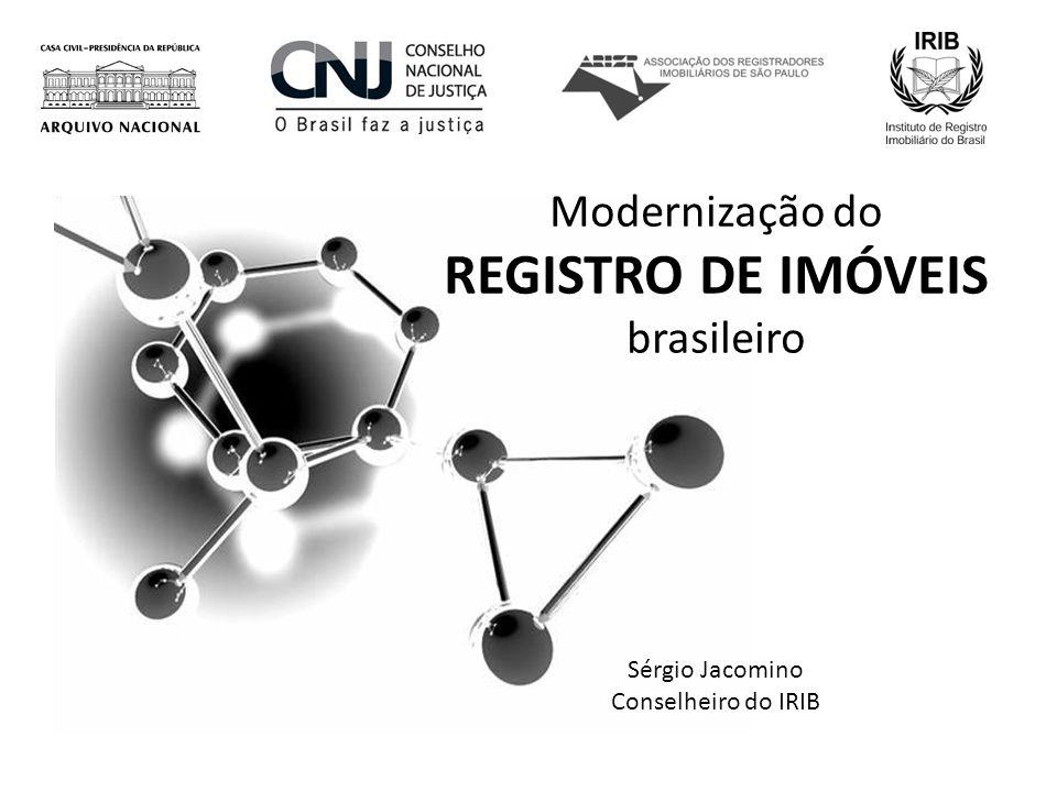Modernização do REGISTRO DE IMÓVEIS brasileiro Sérgio Jacomino Conselheiro do IRIB