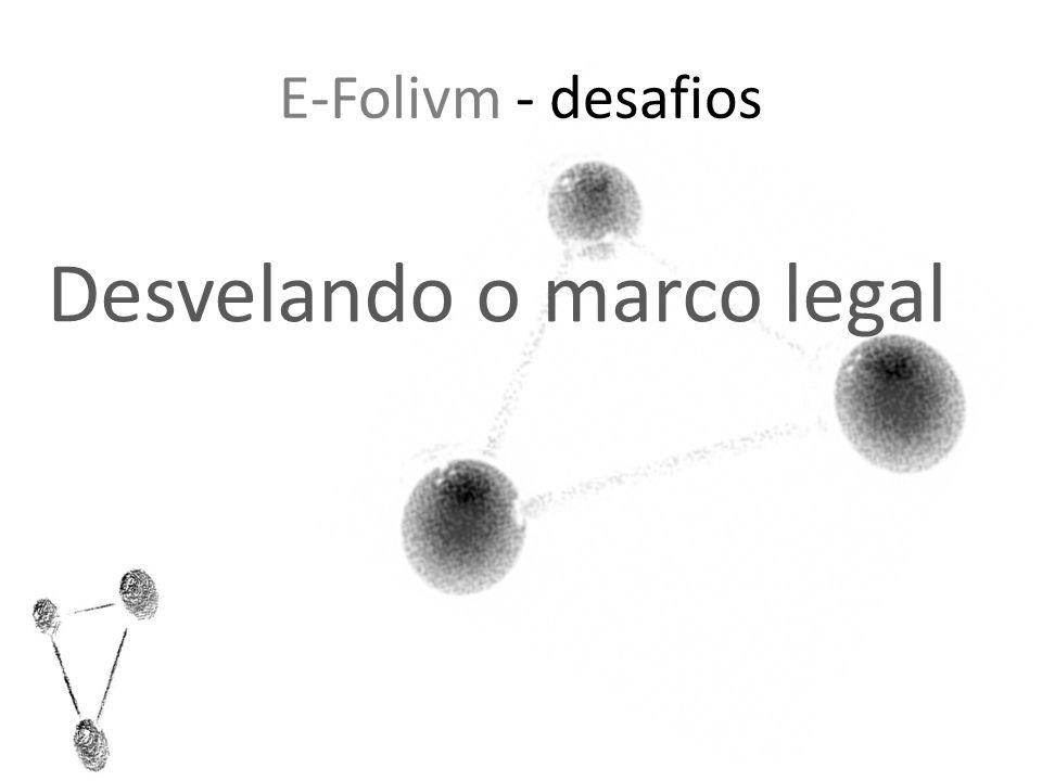 E-Folivm - desafios Desvelando o marco legal