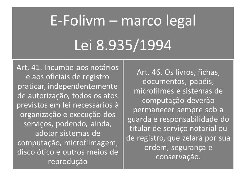 E-Folivm – marco legal Lei 8.935/1994 Art.41.