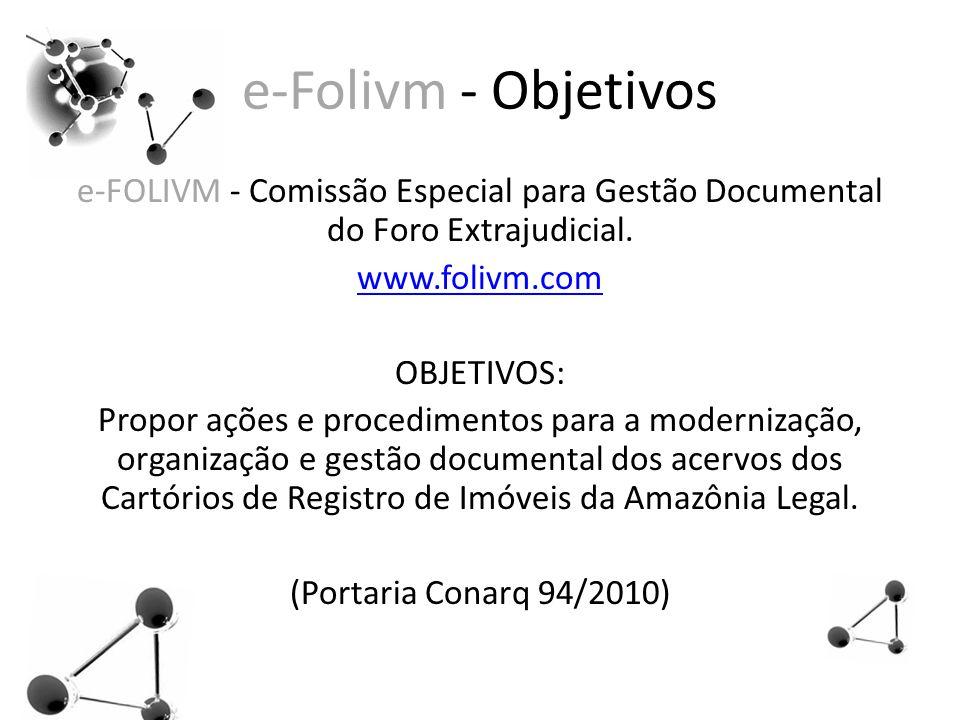 e-Folivm - Objetivos e-FOLIVM - Comissão Especial para Gestão Documental do Foro Extrajudicial.
