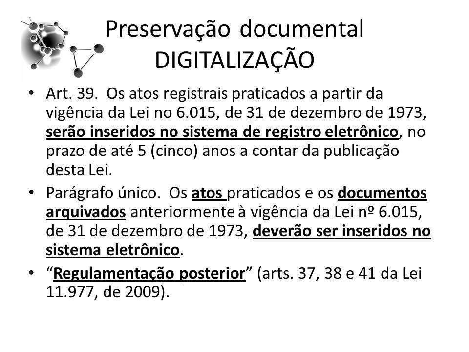 Preservação documental DIGITALIZAÇÃO Art.39.