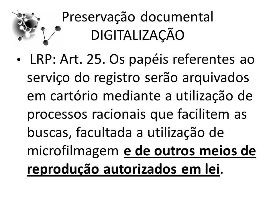 Preservação documental DIGITALIZAÇÃO LRP: Art.25.