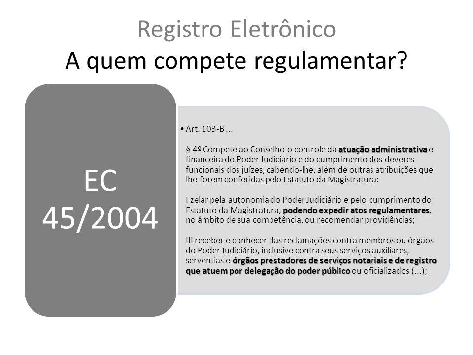 Registro Eletrônico A quem compete regulamentar.