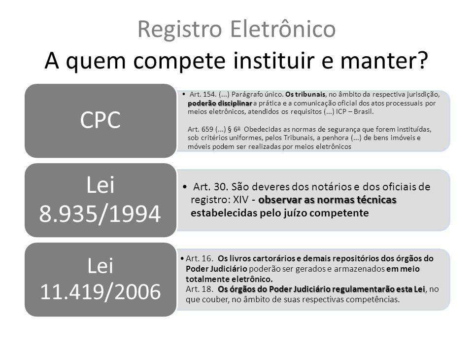 Registro Eletrônico A quem compete instituir e manter.