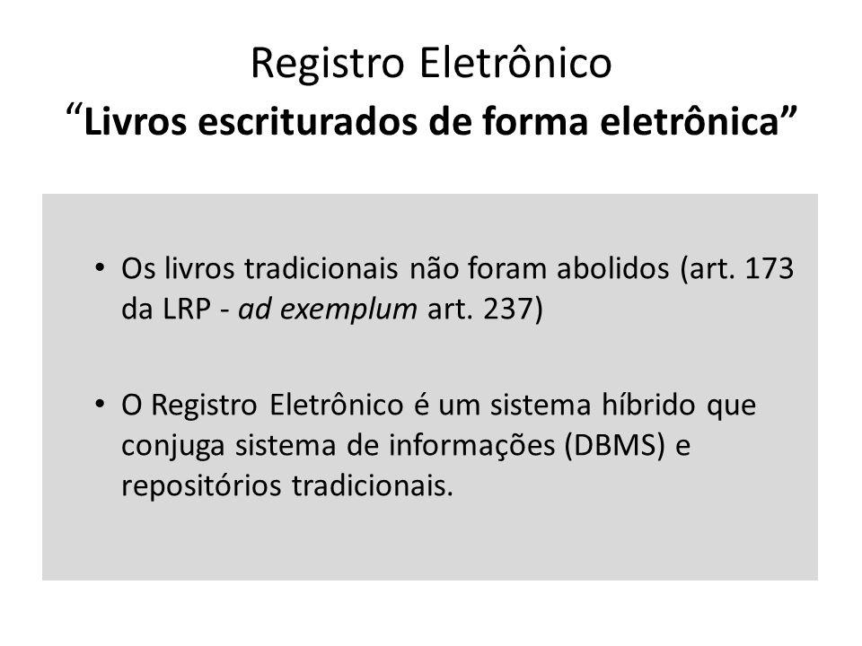 Registro Eletrônico Livros escriturados de forma eletrônica Os livros tradicionais não foram abolidos (art.