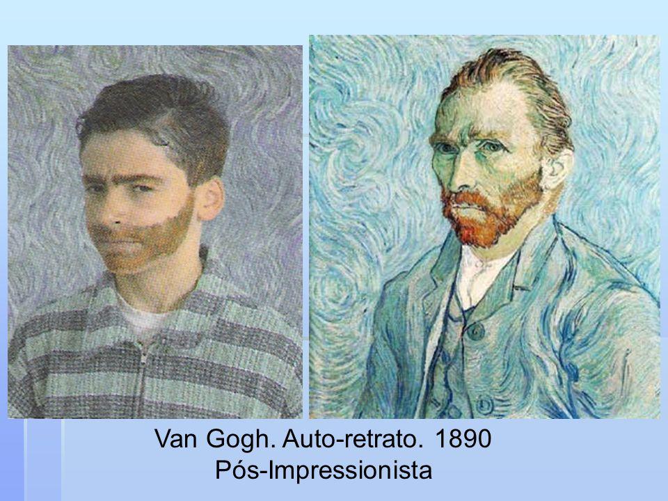 Van Gogh. Auto-retrato. 1890 Pós-Impressionista