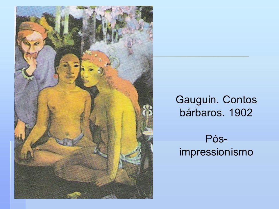 Gauguin. Contos bárbaros. 1902 Pós- impressionismo