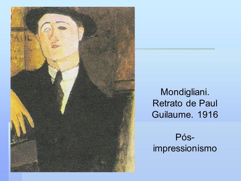 Mondigliani. Retrato de Paul Guilaume. 1916 Pós- impressionismo
