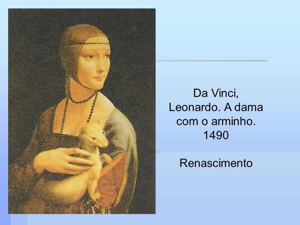 Da Vinci, Leonardo. A dama com o arminho. 1490 Renascimento