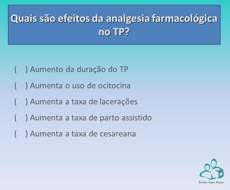 Quais são efeitos da analgesia farmacológica no TP.