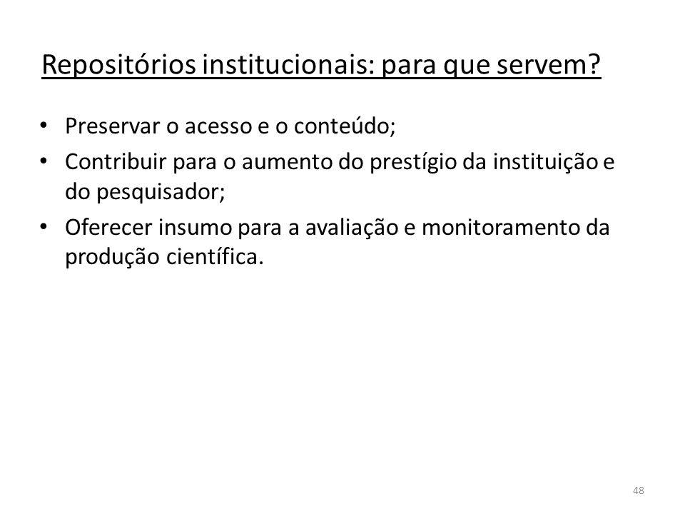 48 Repositórios institucionais: para que servem.