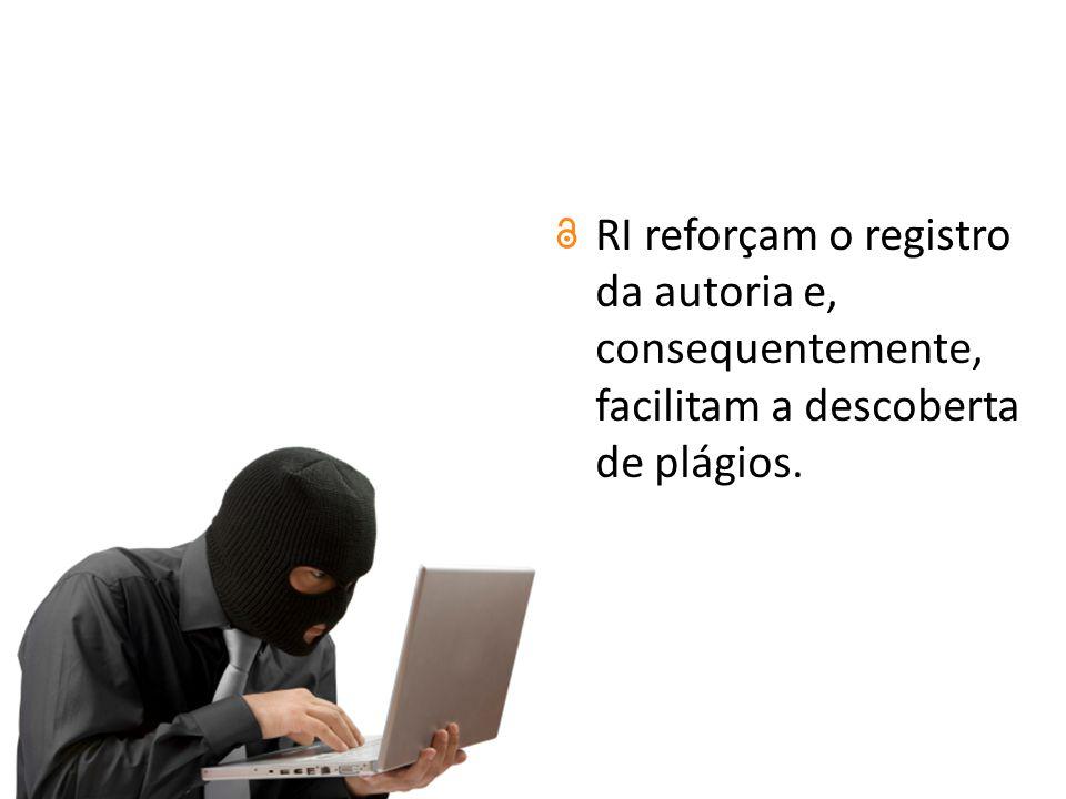 RI reforçam o registro da autoria e, consequentemente, facilitam a descoberta de plágios.