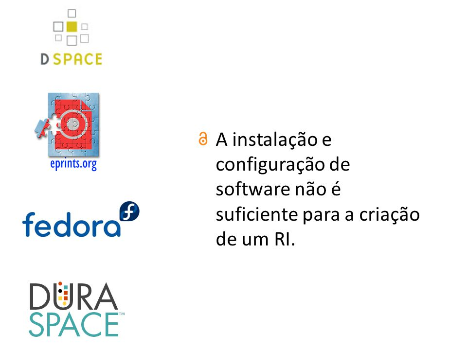 A instalação e configuração de software não é suficiente para a criação de um RI.