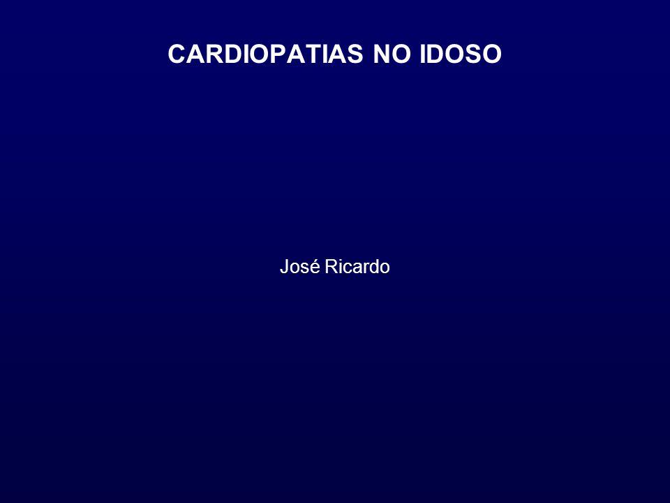 CARDIOPATIAS NO IDOSO José Ricardo