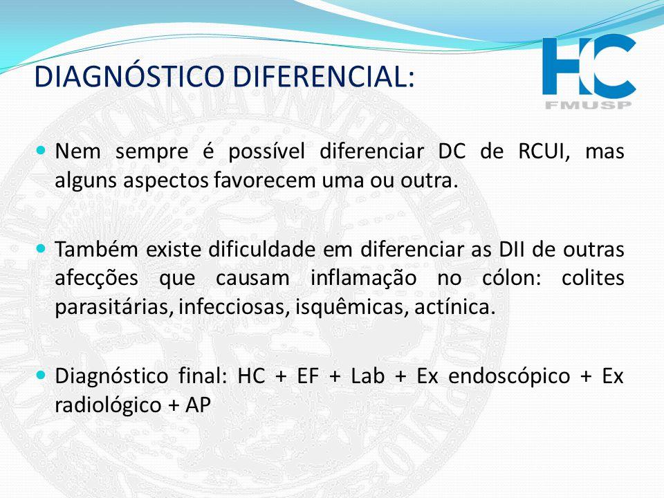 DIAGNÓSTICO DIFERENCIAL: Nem sempre é possível diferenciar DC de RCUI, mas alguns aspectos favorecem uma ou outra. Também existe dificuldade em difere