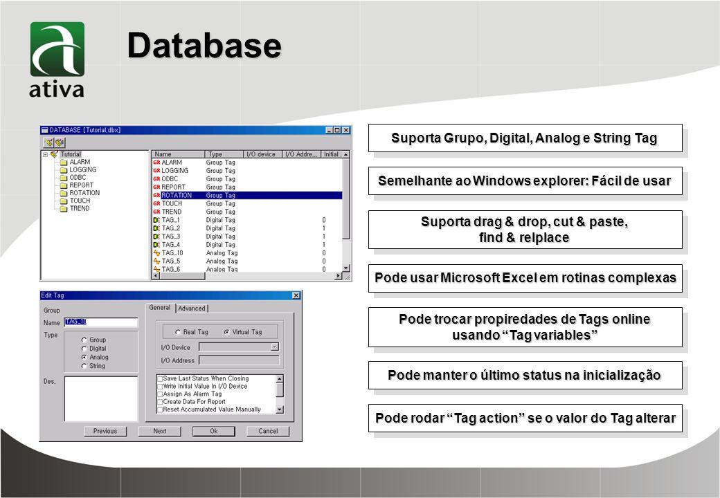 Arquitetura de Sistema Aberto ODBC Compartilhamento de dados RDBMS : Access, MS-SQL, ORACLE, … Suporta vários modelos de SQL ODBC Compartilhamento de dados RDBMS : Access, MS-SQL, ORACLE, … Suporta vários modelos de SQL OLE Automation Server Troca de dados utilizando OLE Automation Server OLE Automation Server Troca de dados utilizando OLE Automation Server OPC Client And Server Com OPC, ATIVA-HMI pode comunicar com vários devices e outros sistemas OPC Client And Server Com OPC, ATIVA-HMI pode comunicar com vários devices e outros sistemas ActiveX Client Componentes ActiveX de terceiros Componentes ActiveX de terceiros pode ser usado em páginas gráficas ActiveX Client Componentes ActiveX de terceiros Componentes ActiveX de terceiros pode ser usado em páginas gráficas